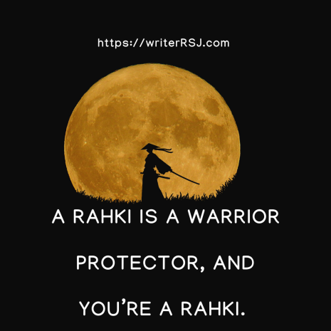 A Rahki is a warrior protector, and you're a Rahki.